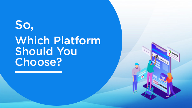 Which Platform Should You Choose?